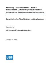 View details: FQHC/RHC PPS Plus Reimbursement Methodology: Data Collection Pilot Findings and Implications