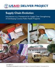 View details: Supply Chain Evolution: Introduction to a Framework for Supply Chain Strengthening of a Developing Country Public Health Programs