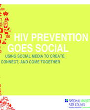 HIV Prevention Goes Social: Using Social Media to Connect, Create, and Come Together