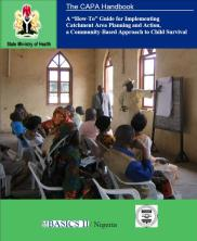 View details: The CAPA Handbook: A 'How-To' Guide for Implementing Catchment Area Planning and Action, a Community-Based Child Survival Approach