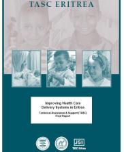 View details: Improving Health Care Delivery Systems in Eritrea: Technical Assistance and Support (TASC) Final Report