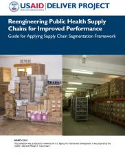 View details: Reengineering Public Health Supply Chains for Improved Performance: Guide for Applying Supply Chain Segmentation Framework