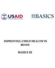 Improving Child Health in Benin: BASICS III, Final Report