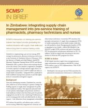 View details: SCMS In Brief - In Zimbabwe: Integrating supply chain management into pre-service training of pharmacists, pharmacy technicians and nurses