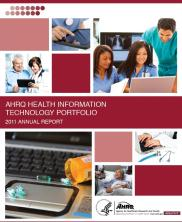 View details: AHRQ Health Information Technology Portfolio 2011 Annual Report