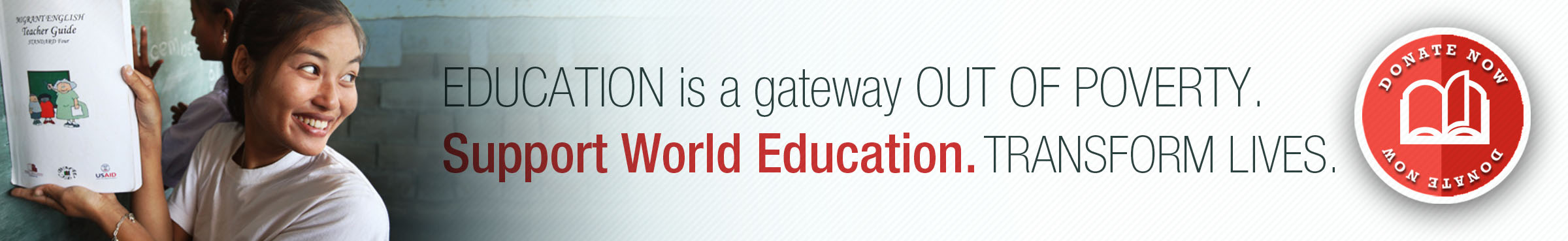 Education is a gateway out of poverty. Support World Education. Transform Lives. Donate Now!