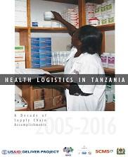 View details: Health Logistics in Tanzania: A Decade of Supply Chain Accomplishments