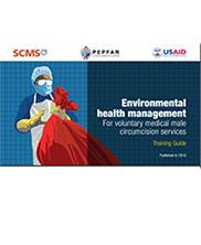 View details: Environmental health management for voluntary medical male circumcision services. Training Guide.