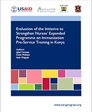 View details: Evaluation of the Initiative to Strengthen Nurses' Expanded Programme on Immunization Pre-Service Training in Kenya
