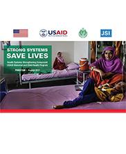 View details: Strong Systems Save Lives - Health Systems Strengthening Component of the USAID Pakistan Maternal and Child Health Program