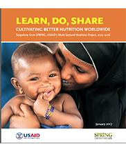 View details: LEARN, DO, SHARE - Cultivating Better Nutrition Worldwide. Snapshots from SPRING, USAID's Multi-Sectoral Nutrition Project, 2015–2016