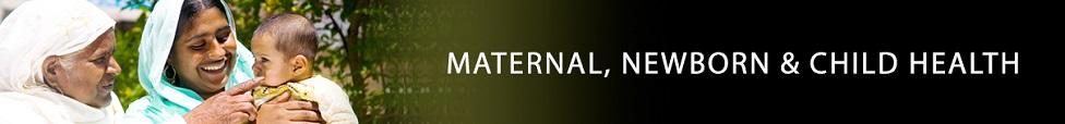 Maternal, Newborn & Child Health - Technical Expertise - International Health