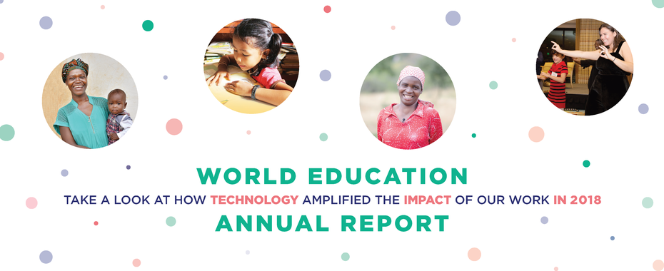 From mobile learning apps to clean cookstoves, discover how technology amplified our work in 2018.READ MORE»