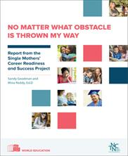 View details: No Matter What Obstacle is Thrown My Way: Report from the Single Mothers' Career Readiness and Success Project