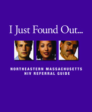 I Just Found Out: Northeastern Massachusetts HIV Referral Guide