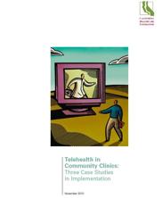 Telehealth in Community Clinics: Three Case Studies in Implementation