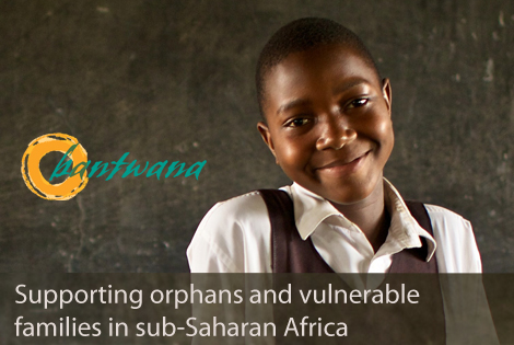 Bantwana: supporting orphans and vulnerable families in sub-Saharan Africa - learn more.