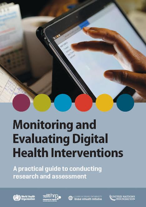 Monitoring and Evaluating Digital Health Interventions: A practical guide to conducting research and assessment