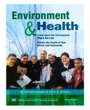 View details: Environment and Health: Learn About the Environment Where You Live. Protect the Health of Your Family and Community