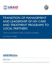View details: AIDSTAR-One Technical Brief. Transition of Management and Leadership of HIV Care and Treatment Programs to Local Partners: Critical Elements and Lessons Learned