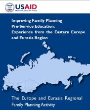 View details: Improving Family Planning Pre-Service Education: Experience from the Eastern Europe and Eurasia Region