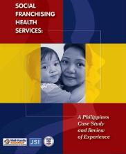 View details: Social Franchising Health Services: A Philippines Case Study and Review of Experience
