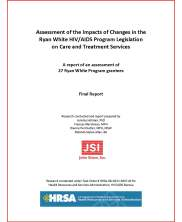 Assessment of the Impacts of Changes in the Ryan White HIV/AIDS Program Legislation on Care and Treatment Services. A Report of an Assessment of 27