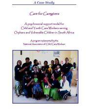 View details: Care for Caregivers: A psychosocial support model for Child and Youth Care Workers serving OVC in South Africa