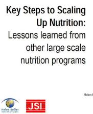 View details: Key Steps to Scaling Up Nutrition: Lessons Learned from Other Large Scale Nutrition Programs