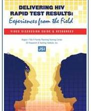 View details: Delivering HIV Rapid Test Results: Experiences from the Field-Video and Discussion Guide.