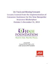 View details: On Track and Moving Forward: Lessons Learned from the Implementation of Consumer Assistance for the New Hampshire Insurance Marketplace October 1-December 31, 2013
