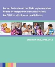 View details: Impact Evaluation of the State Implementation Grants for Integrated Community Systems for Children with Special Health Needs