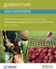 View details: Improving Nutrition through Agriculture Technical Brief Series: Understanding and Applying Primary Pathways and Principles