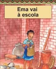 View details: USAID | Aprender a Ler Read Aloud Books: Ema vai à escola (Portuguese)