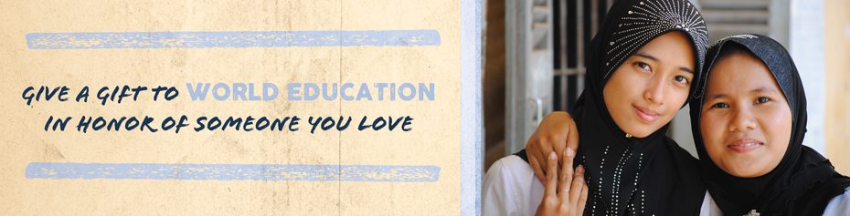 Give a gift to World Education in honor of someone you love.