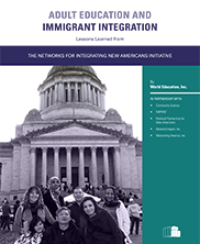 View details: Adult Education and Immigrant Integration: Lessons Learned from the Networks for Integrating New Americans Initiative