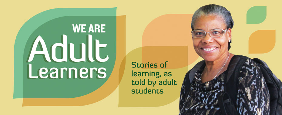 We Are Adult Learners: Stories of learning, as told by adult students