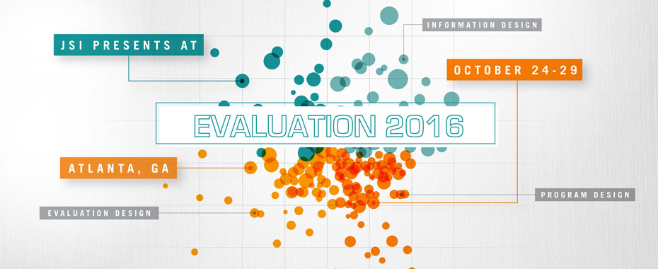 JSI staff present at Evaluation 2016.READ MORE»