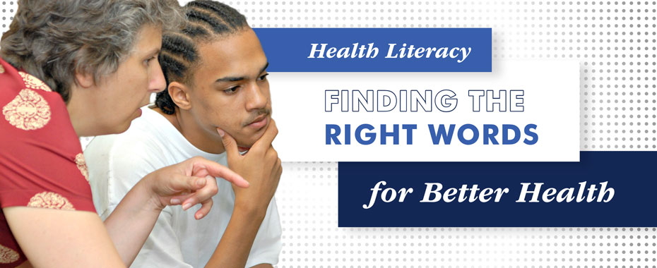 Find the right words for better health  READ MORE »