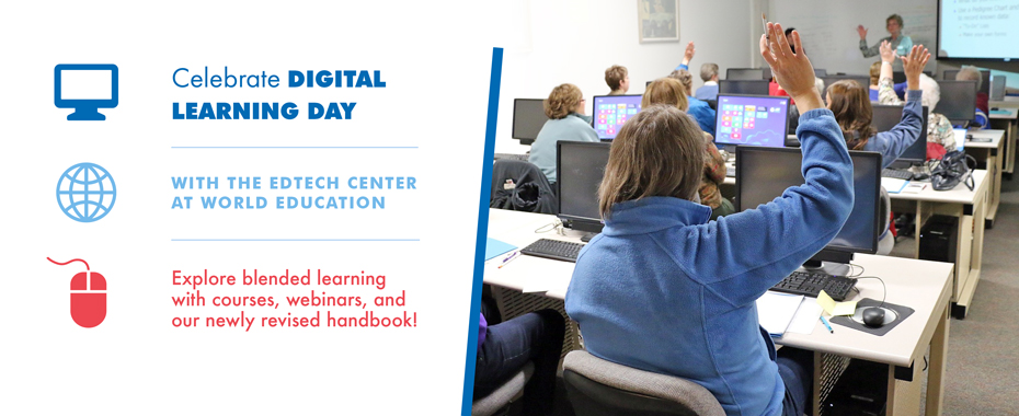 Celebrate Digital Learning Day with the EdTech Center at World Education READ MORE »