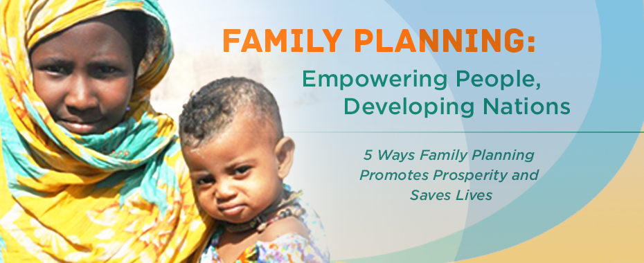 Family planning is one of the most life-saving, empowering, and cost-effective interventions. READ MORE »