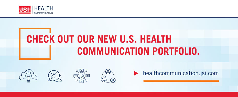 See our latest U.S. health communication work READ MORE »