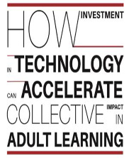 View details: How Investment in Technology can Accelerate Collective Impact in Adult Learning