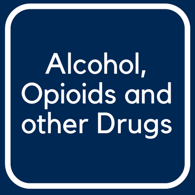 Alcohol, Opioids and other Drugs