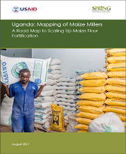 View details: SPRING/Uganda: Mapping of Maize Millers: A Road Map to Scaling Up Maize Flour Fortification