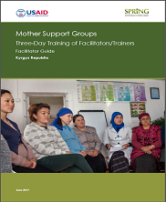 View details: Kyrgyz Republic Mother Support Groups: Three-Day Training of Facilitators - Trainers Facilitator Guide