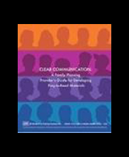 Clear Communication: A Family Planning Provider's Guide to Developing Easy-to-Read Materials