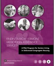 Findings from Vermont Medication Assistance Services: A Pilot Program for Seniors Living in Unlicensed Congregate Housing