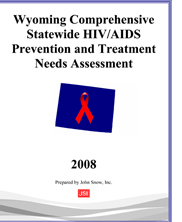 Wyoming Comprehensive HIV/AIDS Prevention and Treatment Needs Assessment