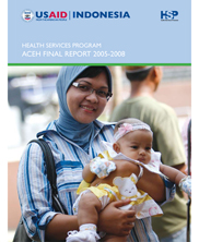 Indonesia Health Services Program Aceh Final Report 2005-2008